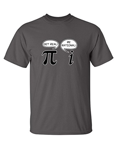 Get Real Be Rational Funny Math Geek Sarcastic Funny T Shirt 2XL Charcoal