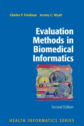 Evaluation Methods in Biomedical Informatics (Health Informatics) by Charles P Friedman