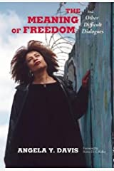 The Meaning of Freedom: And Other Difficult Dialogues (City Lights Open Media) Paperback