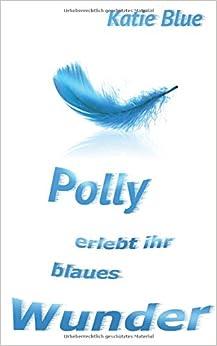 Polly erlebt ihr blaues Wunder (Polly - Krimi mit Herz)