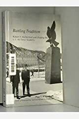 Battling Tradition: Robert F. McDermott and Shaping the US Air Force Academy Hardcover