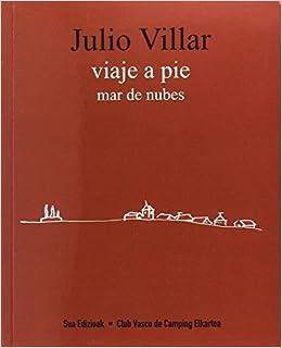Viaje a pie: Mar de nubes: Amazon.es: Villar Gurrutxaga, Julio: Libros