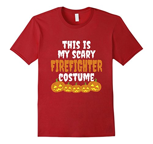 Firefighter Costume Guy (Mens This is my scary Firefighter costume funny Halloween tshirt 2XL Cranberry)
