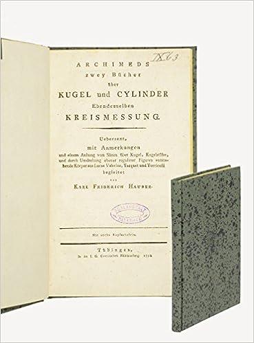 Archimedes zwey Bücher über Kugel und Cylinder Ebendesselben ...