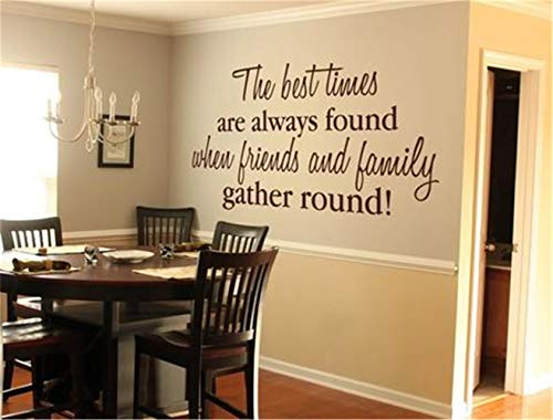 Wall Stickers Decals Art Words Sayings Removable Lettering The Best Times are Always Found When Friends and Family Gather ()