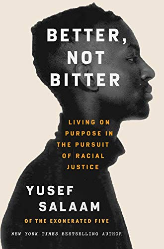 Book Cover: Better, Not Bitter: Living on Purpose in the Pursuit of Racial Justice