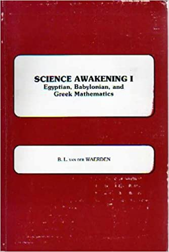Science Awakening I: Egyptian, Babylonian and Greek Mathematics, B. L. Van Der Waerden