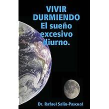 VIVIR DURMIENDO: El sueño excesivo diurno (Spanish Edition)