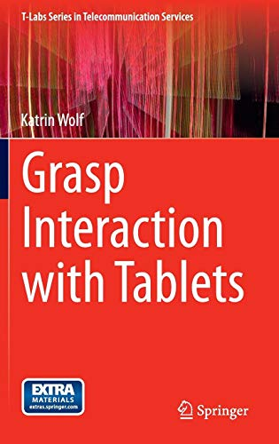 Grasp Interaction with Tablets (T-Labs Series in Telecommunication Services)
