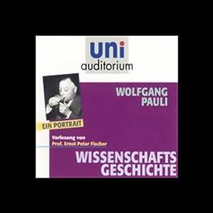 Wolfgang Pauli. Ein Portrait Hörbuch