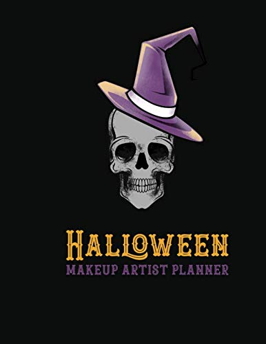Halloween Makeup Artist Planner: Recording Notebook for Face Paint, Sugar Skulls and Extreme Makeup Designs (Face Charts for Makeup (Witch Faces Makeup Halloween)