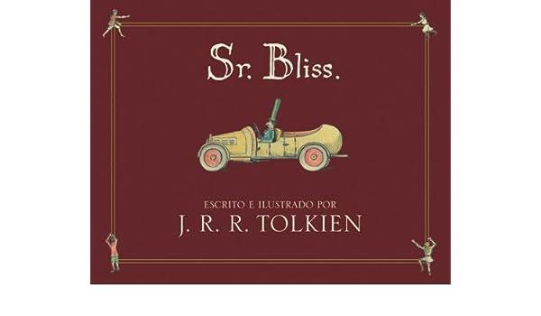 Sr. Bliss (Em Portugues do Brasil): J. R. R. Tolkien ...