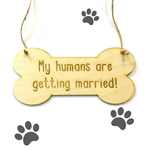 Dog engagement wedding sign - My humans are getting married