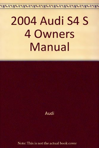 2004 Audi S4 S 4 Owners Manual