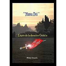 """Manu Deï: """"L'épée de la dernière Ordalie"""" (French Edition)"""