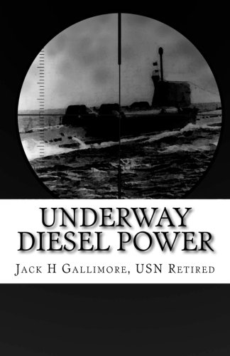 Read Online Underway Diesel Power: This is a fictional tale about a U.S. Navy diesel-powered submarine during one of her intelligence-gathering missions. pdf epub