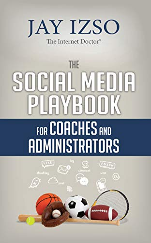 The Social Media Playbook for Coaches and Administrators by [Izso, Jay]