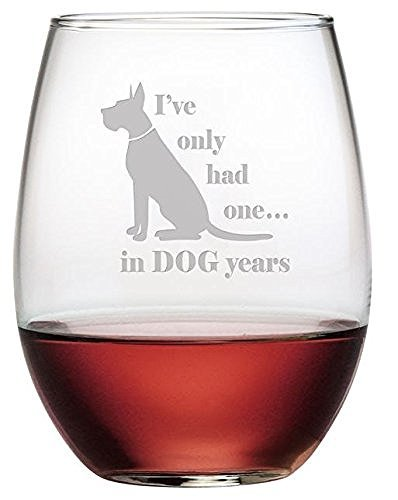- Susquehanna Glass I've Only Had One. in Dog Years Etched Stemless Wine Glass, 1 Piece