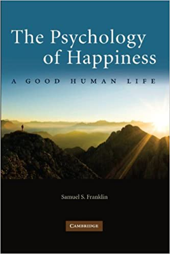 Amazon the psychology of happiness a good human life the psychology of happiness a good human life 1st edition fandeluxe Image collections