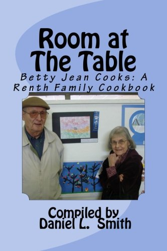 Read Online Room At The Table: Betty Jean Cooks: A Renth Family Cookbook pdf