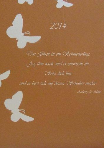 Kalender 2014 - Das Glück ist ein Schmetterling: DIN A 5, 1 Woche auf 2 Seiten, Platz für Adressen und Notizen