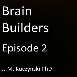 Brain Builders: Episode 2