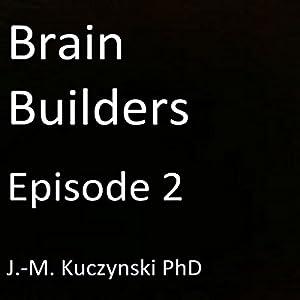 Brain Builders: Episode 2 Audiobook