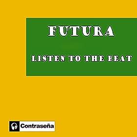 Futura - Listen To The Beat