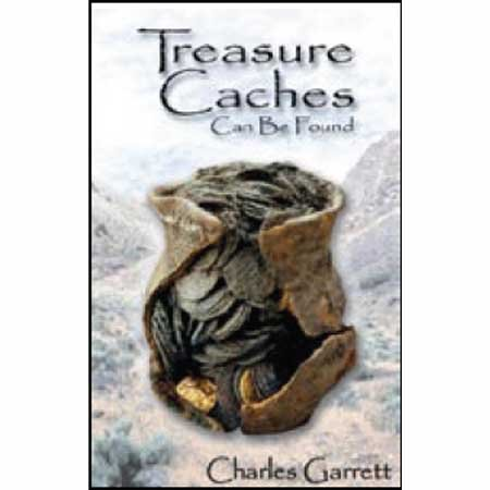 Garrett Metal Detectors Treasure Caches Can Be Found