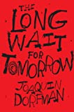 The Long Wait for Tomorrow, Joaquin Dorfman, 0375846948