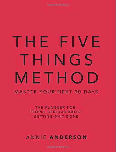 The Five Things Method: Master Your Next 90 Days ebook