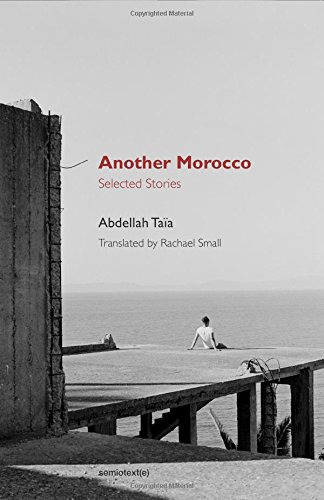 Another Morocco: Selected Stories (Semiotext(e) / Native Agents)
