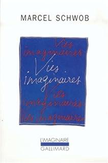 Vies imaginaires, Schwob, Marcel