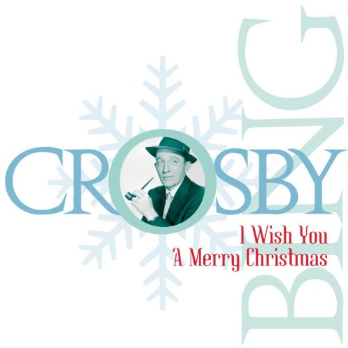 i wish you a merry christmas remastered - Bing Crosby I Wish You A Merry Christmas