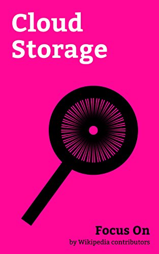 Focus On: Cloud Storage: Cloud Storage, ICloud leaks of