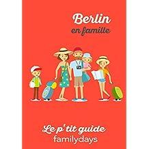 Berlin en famille : le p'tit guide Familydays: Les conseils Familydays pour voyager en famille (French Edition)