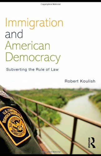 Immigration and American Democracy: Subverting the Rule of Law