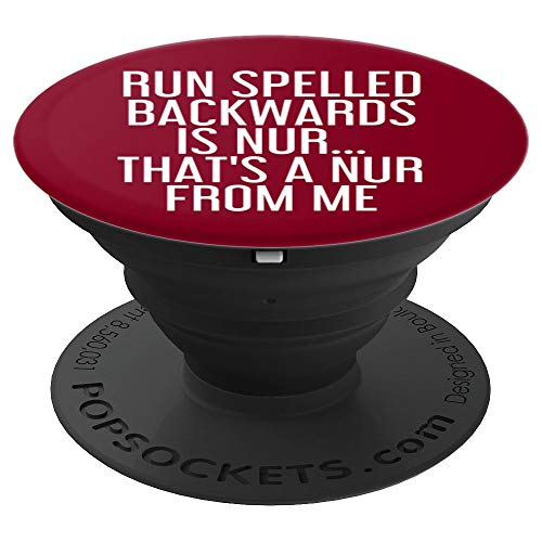 RUN SPELLED BACKWARDS IS NUR Art Funny Running Gift Idea - PopSockets Grip and Stand for Phones and Tablets -