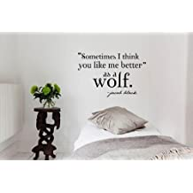 """Sometimes I think you like me better as a wolf. jacob black Vinyl wall art Inspirational quotes and saying home decor decal sticker by """"wall graphics,Inc."""""""