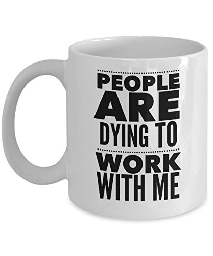 Funeral Director Mug - People Are Dying To Work With Me - Undertaker Gifts - 11oz White Ceramic Coffee Cup