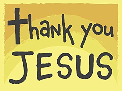 Thank You Jesus Yard Sign