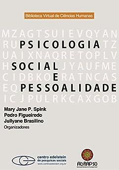 Psicologia social e pessoalidade por [Spink, Mary Jane P., Figueiredo, Pedro, Brasilino, Jullyane]
