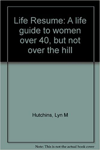 Book Life Resume: A life guide to women over 40, but not over the hill by Lyn M Hutchins (1994-08-02)