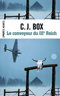 Le convoyeur du IIIe Reich par C.J. Box