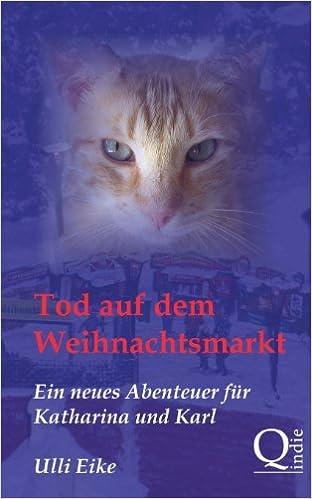 Tod auf dem Weihnachtsmarkt: Ein neues Abenteuer für Katharina und Karl