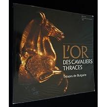 L'Or des cavaliers thraces: Trésors de Bulgarie