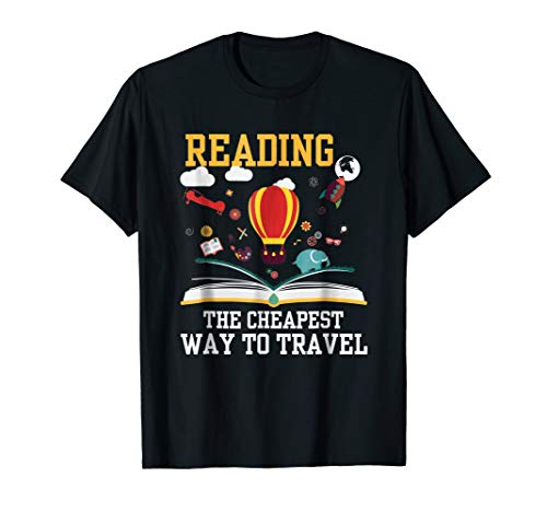 T Shirt About Reading: Reading is the Cheapest Way to Travel