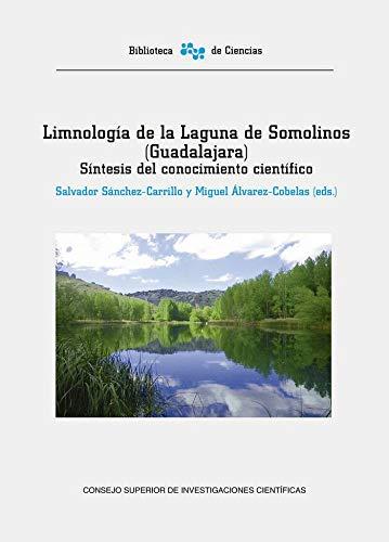 LIMNOLOGÍA DE LA LAGUNA DE SOMOLINOS (GUADALAJARA) (Biblioteca de Ciencias) por Sánchez Carrillo, Salvador,Álvarez Cobelas, Miguel