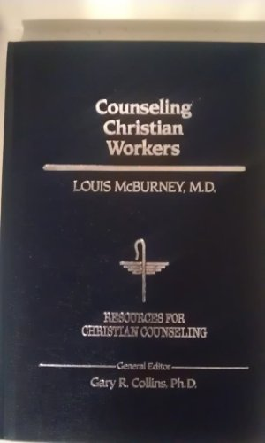 Counseling Christian Workers (Resources for Christian Counseling)
