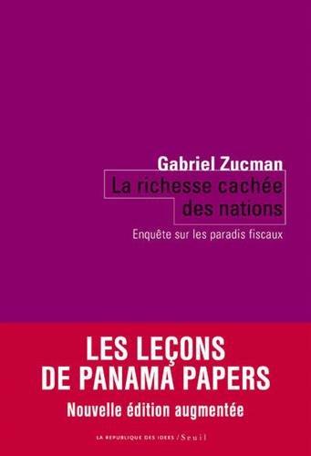 La richesse cachée des nations - Enquête sur les paradis fiscaux Broché – 26 octobre 2017 Gabriel Zucman Le Seuil 2021375684 Essais économie